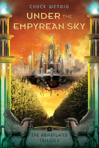 Under the Empyrean Sky (The Heartland Trilogy, #1)