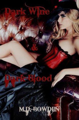 Dark Wine & Dark Blood (The Two Vampires, #1-2)