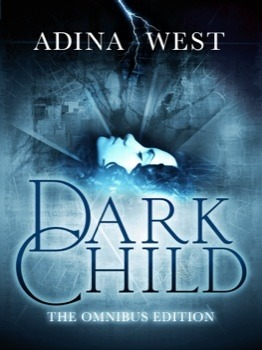 Dark Child (the Awakening): The Omnibus Edition (Dark Child, #1)