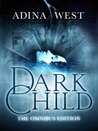 Dark Child (the Awakening): The Omnibus Edition