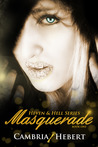 Masquerade by Cambria Hebert