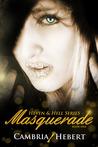 Masquerade by Cambria Hebert