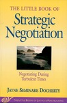 The Little Book of Strategic Negotiation (The Little Books of... by Jayne Seminare Docherty