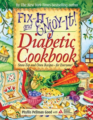 Fix-It and Enjoy-It Diabetic Cookbook: Stove-Top and Oven Recipes-for Everyone!