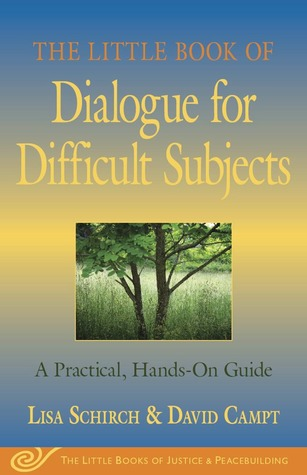 The Little Book of Dialogue for Difficult Subjects: A Practical, Hands-On Guide por Lisa Schirch, David Campt