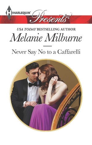 Ebook Never Say No to a Caffarelli by Melanie Milburne DOC!
