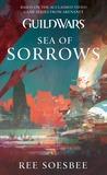 Sea of Sorrows (Guild Wars, #3)
