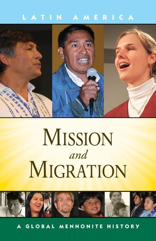 Mission and Migration: A Global Mennonite History