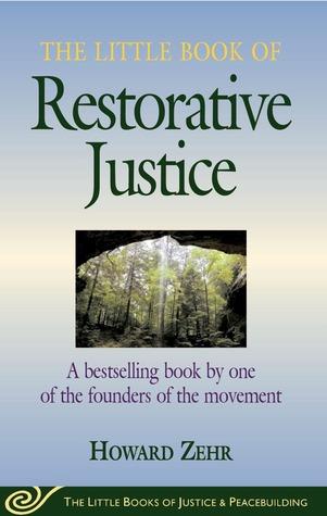 Little Book of Restorative Justice by Howard Zehr