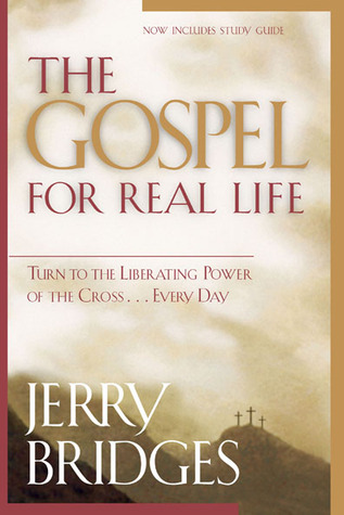 The Gospel for Real Life: Turn to the Liberating Power of the Cross... Every Day