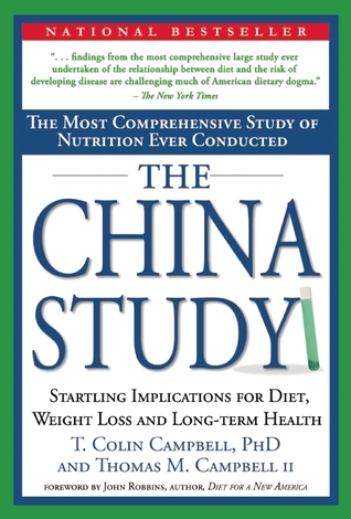 The china study: the most comprehensive study of nutrition ever conducted and the startling implications for diet, weight loss and long-term health par T. Colin Campbell