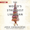 The World's Strongest Librarian: A Memoir of Tourette's, Faith, Strength, and the Power of Family