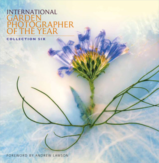 International Garden Photographer of the Year: Collection Six
