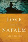 Love beneath the Napalm