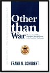 Other Than War: The American Military Experience and Operations in the Post-Cold War Decade: The American Military Experience and Operations in the Post-Cold War Decade