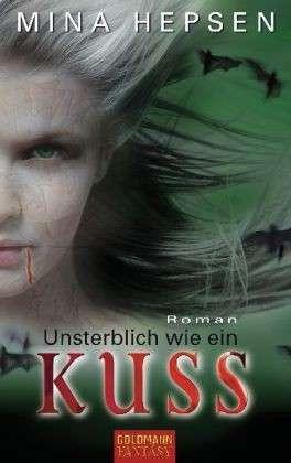 Unsterblich wie ein Kuss by Mina Hepsen