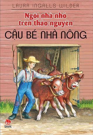 Chú bé nhà nông (Ngôi nhà nhỏ trên thảo nguyên, #2)