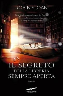Il segreto della libreria sempre aperta (Mr. Penumbra's 24-Hour Bookstore, #1)
