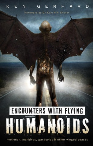Encounters with Flying Humanoids by Ken Gerhard