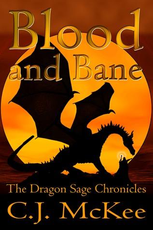 Blood and Bane (The Dragon Sage Chronicles #1)