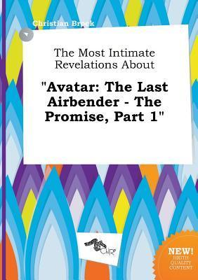 The Most Intimate Revelations about Avatar: The Last Airbender - The Promise, Part 1