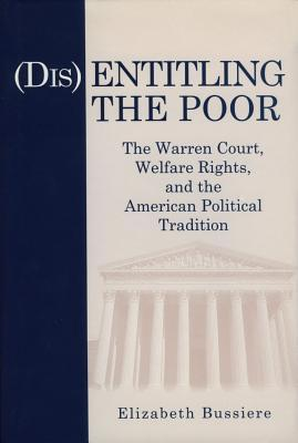 (Dis)Entitling the Poor: The Warren Court, Welfare Rights, and the American Political Tradition