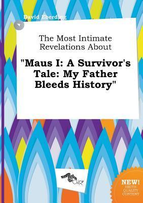 The Most Intimate Revelations about Maus I: A Survivor's Tale: My Father Bleeds History