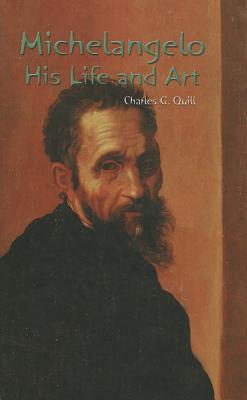 Michelangelo: His Life and Art