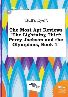 Bull's Eye!: The Most Apt Reviews the Lightning Thief: Percy Jackson and the Olympians, Book 1