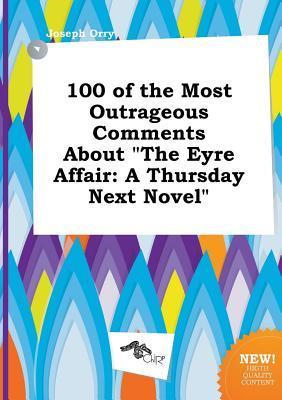 100 of the Most Outrageous Comments about the Eyre Affair: A Thursday Next Novel