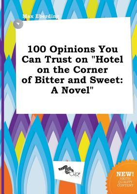 100 Opinions You Can Trust on Hotel on the Corner of Bitter and Sweet