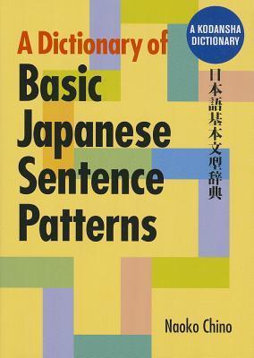 A Dictionary of Basic Japanese Sentence Patterns por Naoko Chino