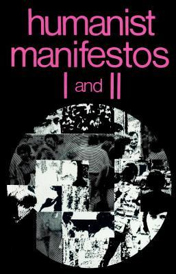 Humanist Manifestos I and II by P. Kurtz