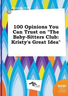 100 Opinions You Can Trust on the Baby-Sitters Club: Kristy's Great Idea