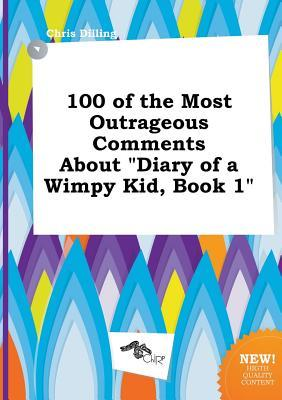 100 of the Most Outrageous Comments about Diary of a Wimpy Kid, Book 1