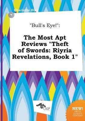 Bull's Eye!: The Most Apt Reviews Theft of Swords: Riyria Revelations, Book 1
