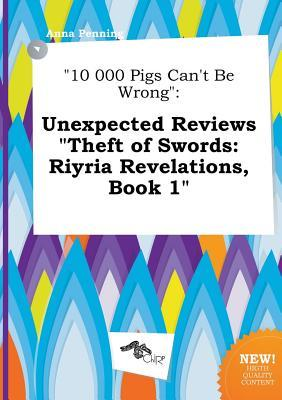 10 000 Pigs Can't Be Wrong: Unexpected Reviews Theft of Swords: Riyria Revelations, Book 1