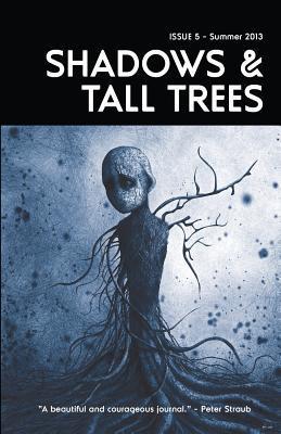 Shadows & Tall Trees, Issue 5 (Shadows & Tall Trees, #5)
