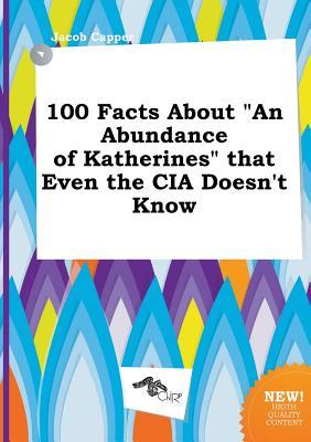 100 Facts about an Abundance of Katherines That Even the CIA Doesn't Know Alquiler de libros electrónicos