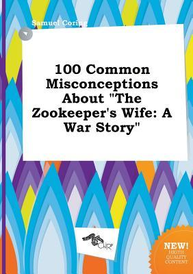 100 Common Misconceptions about the Zookeeper's Wife: A War Story Descargas de libros electrónicos de Amazon para iphone