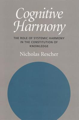 Cognitive Harmony: The Role of Systemic Harmony in the Constitution of Knowledge