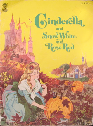 Cinderella and Snow White and Rose Red