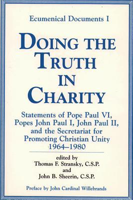 Doing the Truth in Charity: Statements of Pope Paul VI, Popes John Paul I, John Paul II, and the Secretariat for Promoting Christian Unity, 1964-1980
