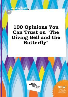 100 Opinions You Can Trust on the Diving Bell and the Butterfly