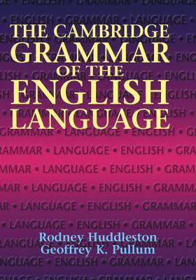 The Cambridge Grammar of the English Language by Rodney Huddleston