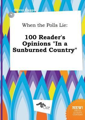 When the Polls Lie: 100 Reader's Opinions in a Sunburned Country