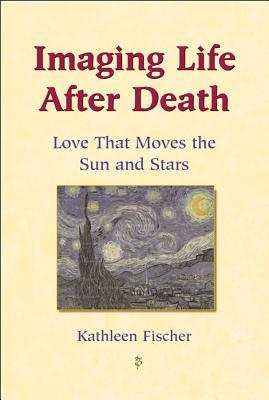 Imaging Life After Death: Love That Moves the Sun and Stars