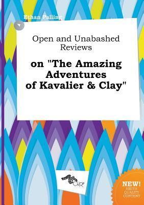 Open and Unabashed Reviews on the Amazing Adventures of Kavalier & Clay