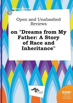 Open and Unabashed Reviews on Dreams from My Father: A Story of Race and Inheritance