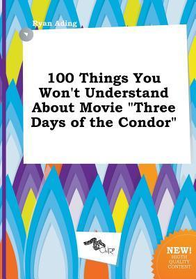 100 Things You Won't Understand about Movie Three Days of the Condor